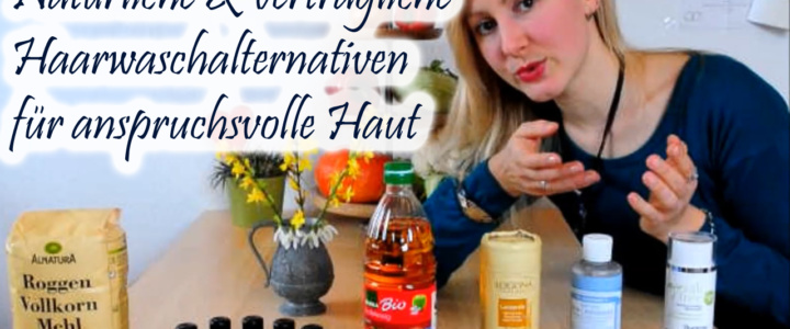 Natürliche & verträgliche Haarwaschalternativen für sensible Haut